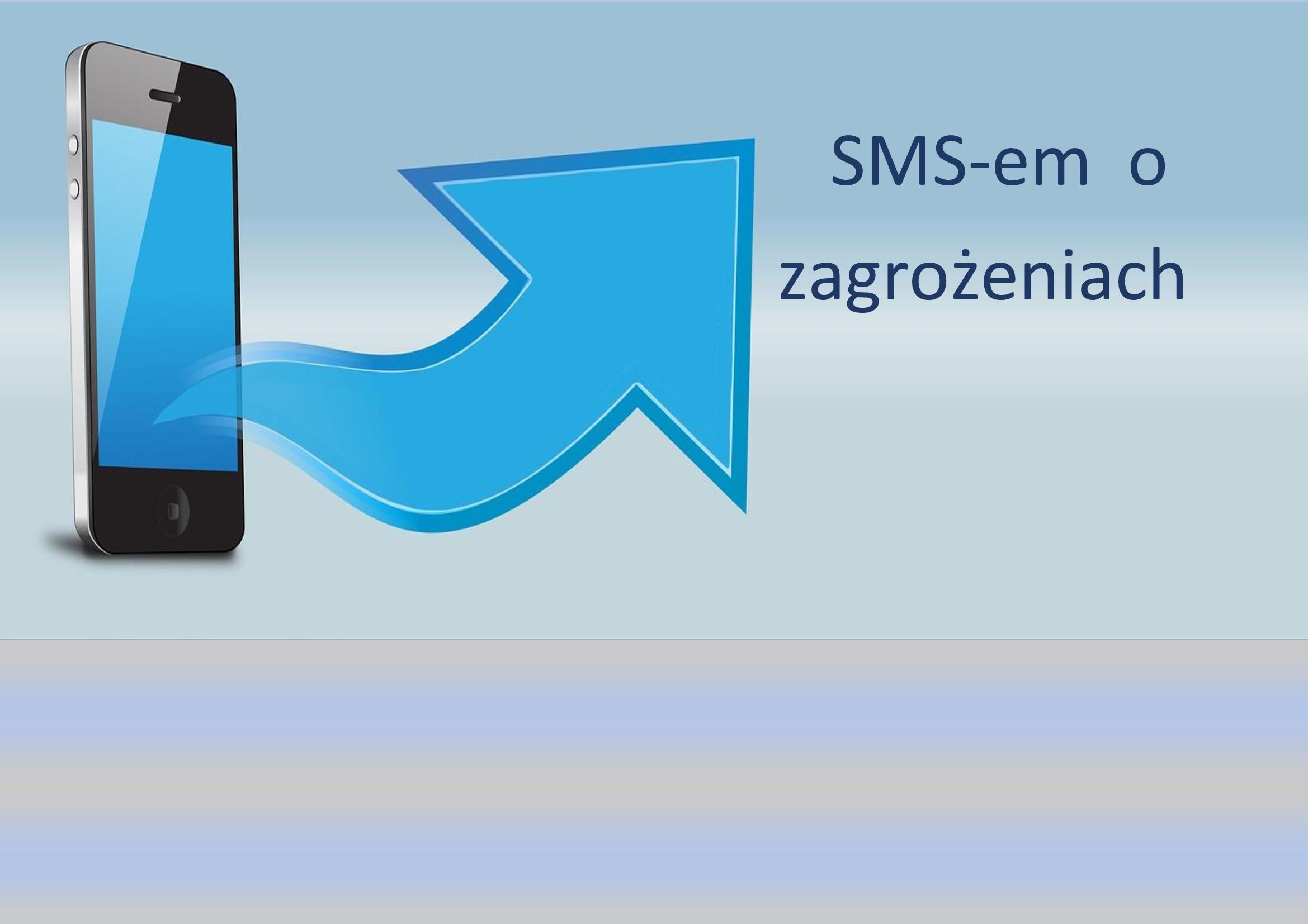 Ilustracja do informacji: SMS-em o zagrożeniach